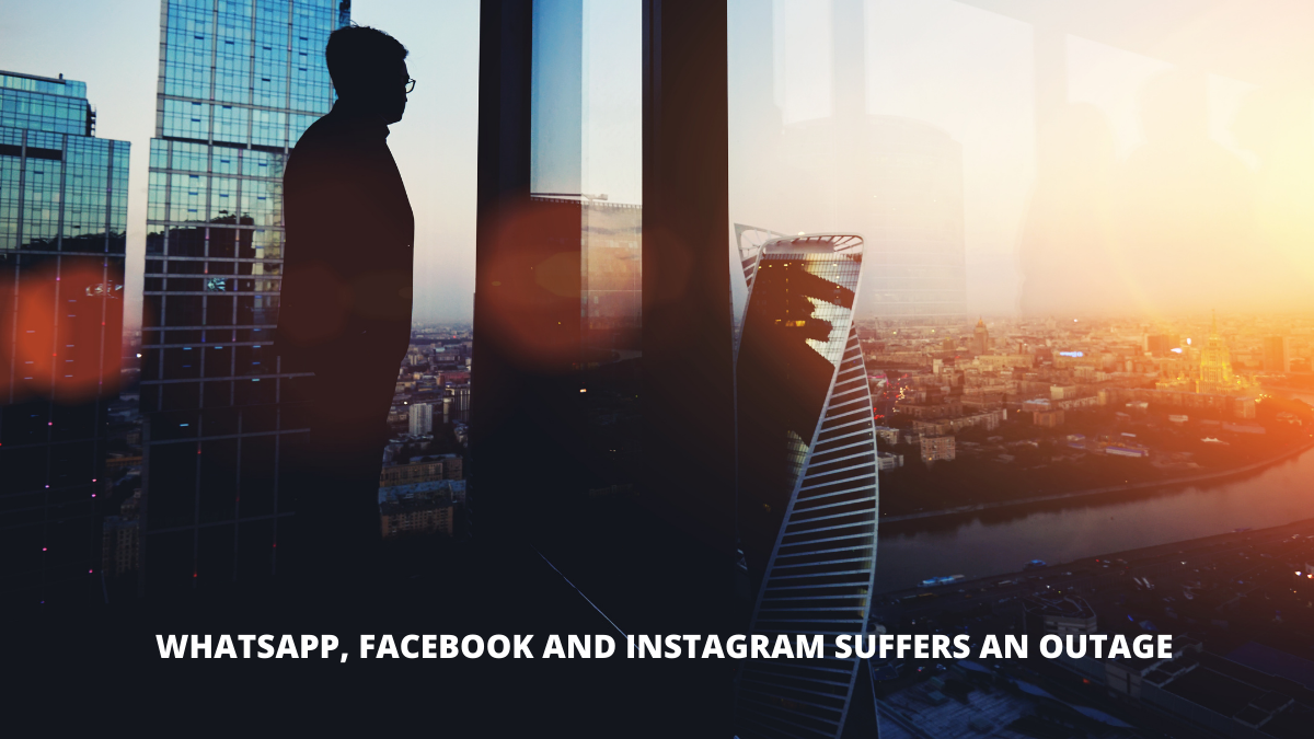 Whatsapp, Facebook and Instagram suffers an outage